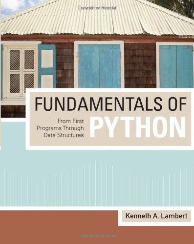 Fundamentals of Python: From First Programs through: Lambert, Kenneth A.