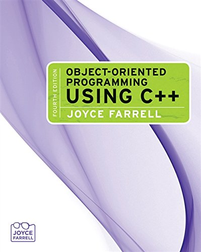 Object-Oriented Programming Using C++ (Introduction to Programming): Farrell, Joyce