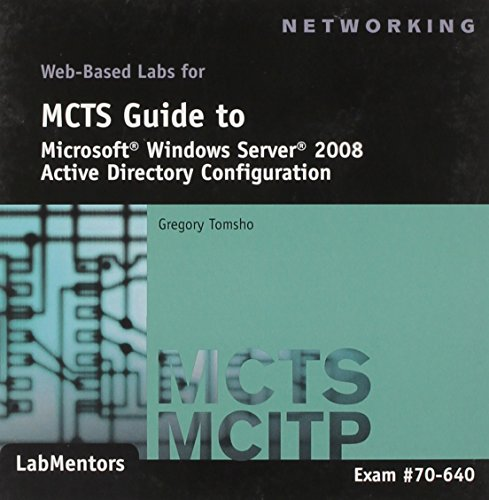 9781423902720: MCTS Guide to Microsoft Windows Server 2008 Active Directory Web-Based Labs: Exam #70-640