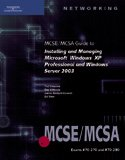 9781423902935: 70-270 & 70-290: MCSE/MCSA Guide to Installing and Managing Microsoft Windows XP Professional and Windows Server 2003 (Networking (Course Technology))