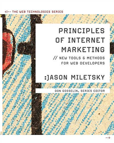 Principles of Internet Marketing: New Tools and: Jason I. Miletsky