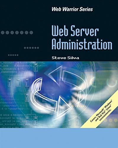 Web Server Administration (Web Warrior Series): Silva, Steve