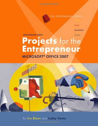 9781423904229: Performing with Projects for the Entrepreneur: Microsoft Office 2007
