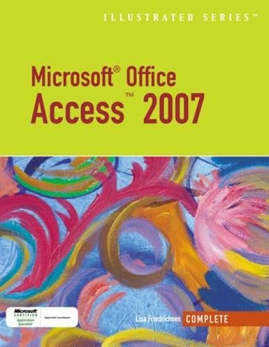9781423905196: Microsoft Office Access 2007-Illustrated Complete (Available Titles Skills Assessment Manager (SAM) - Office 2007)