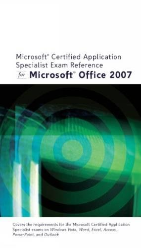 9781423905554: Microsoft Certified Application Specialist Exam Reference for Microsoft Office 2007 (Illustrated Series)
