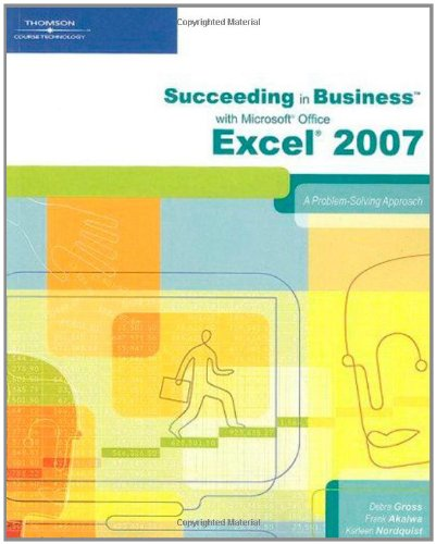 9781423906056: Succeeding in Business with Microsoft Office Excel 2007: A Problem-Solving Approach (Available Titles Skills Assessment Manager (SAM) - Office 2007)