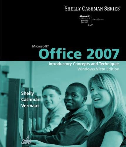 9781423912316: Microsoft Office 2007: Introductory Concepts and Techniques, Windows Vista Edition (Shelly Cashman)