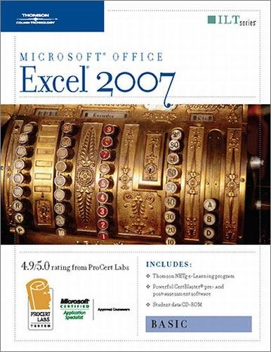 Microsoft Excel 2007: Basic [With 2 CDROMs] (ILT) (9781423918127) by Axzo Press