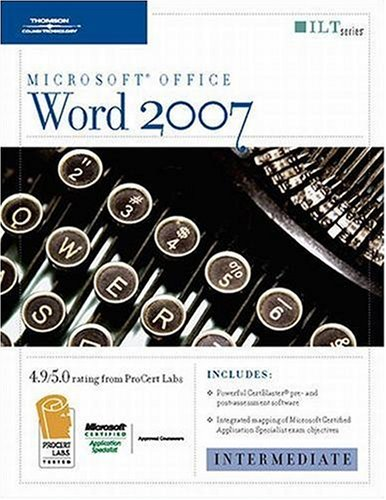 Word 2007: Intermediate + CertBlaster (ILT) (1423918347) by Axzo Press