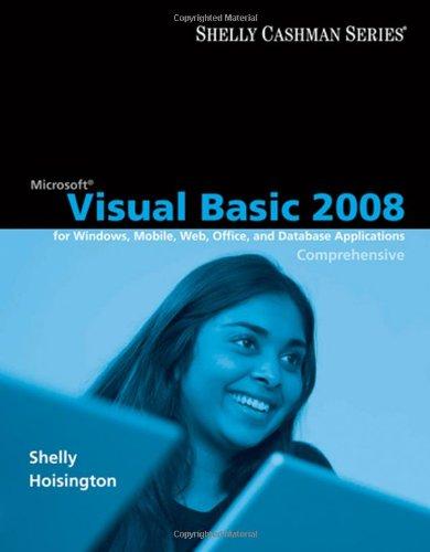 Microsoft Visual Basic 2008: Comprehensive Concepts and: Gary B. Shelly,