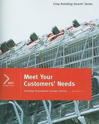 Meet Your Customers Needs: Workbook 2 (Crisp Retailing Smarts)
