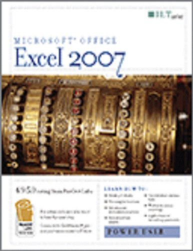 Excel 2007: Power User + Certblaster, Student Manual (ILT) (9781423951049) by Axzo Press