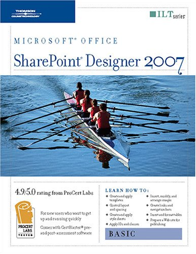 Sharepoint Designer 2007: Basic + Certblaster, Student Manual (ILT) (9781423951131) by Axzo Press