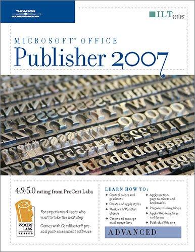 Publisher 2007: Advanced + Certblaster, Student Manual (ILT): Axzo Press