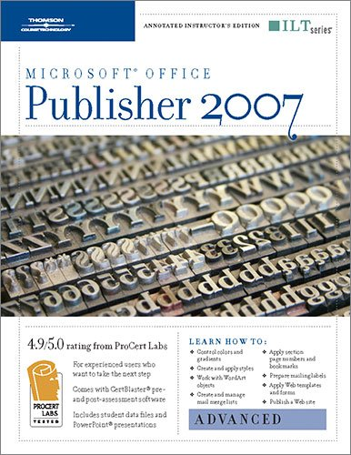 Publisher 2007: Advanced + Certblaster, Instructor's Edition (ILT) (1423951298) by Axzo Press
