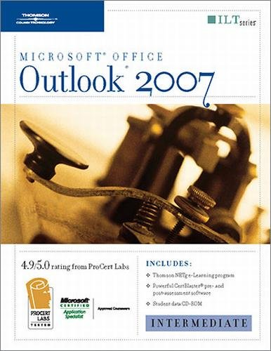 Outlook 2007: Intermediate + Certblaster & CBT, Student Manual with Data (ILT) (9781423954910) by Axzo Press