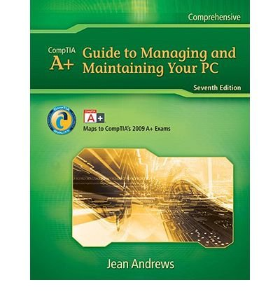 9781423960270: A+ Guide to Managing and Maintaining Your PC