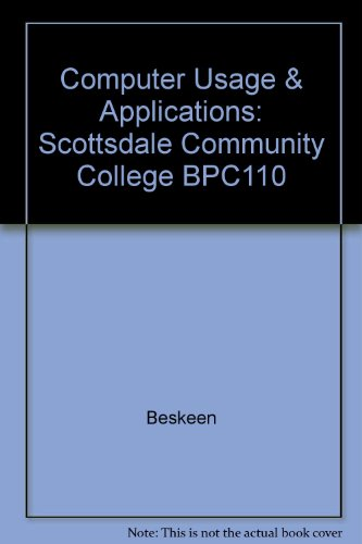 Computer Usage & Applications: Scottsdale Community College BPC110: Beskeen
