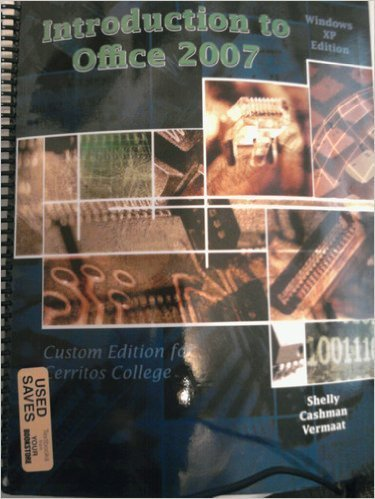 Introduction to Office 2007: Custom Edition for Cerritos College (Windows Xp Edition): Shelly/...