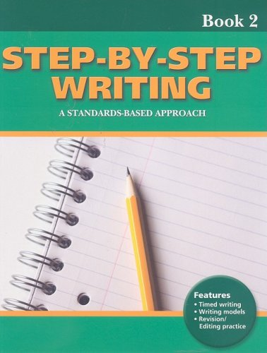 Step-by-Step Writing - A Standards-Based Approach : Linda Lonon Blanton