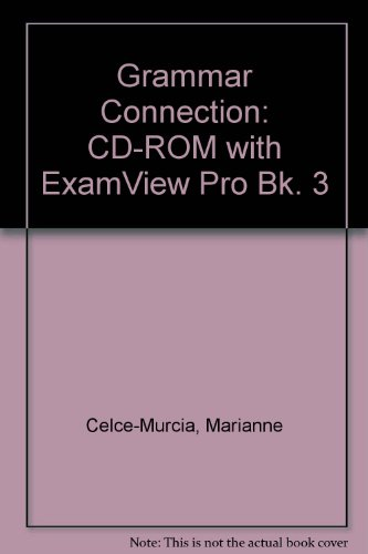 "Grammar Connection: CD-ROM with ""ExamView"" Pro Bk. 3 (1424004098) by Marianne Celce-Murcia"
