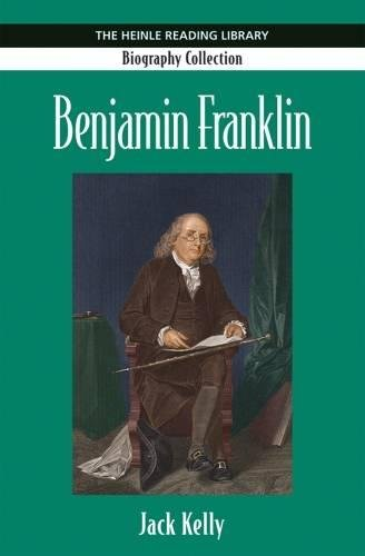 Benjamin Franklin (Heinle Reading Library Biography Collection): Zukowski-Faust, Jean, Kelly,