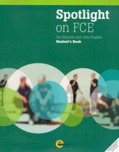 Spotlight on FCE: Student Book: Naunton, Jon and