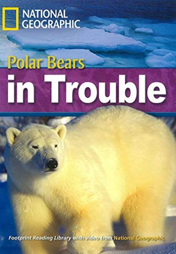 9781424011124: Polar Bears in Trouble: Polar Bears in Trouble 2200 Headwords (National Geographic Footprint)