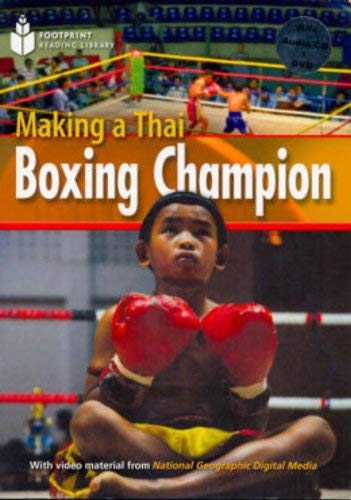 9781424021680: Making a thai boxing champion. Footprint reading library. 1000 headwords. Level A2. Con DVD-ROM. Con Multi-ROM