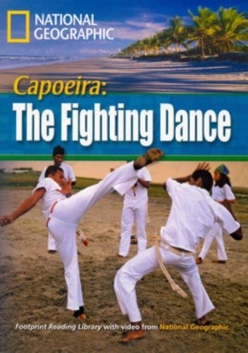 9781424021826: Capoeira: The Fighting Dance + Book with Multi-ROM: Footprint Reading Library 1600 (National Geographic Footprint Reading Library)