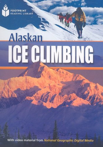 Alaskan Ice Climbing (US) (Footprint Reading Library: Rob Waring