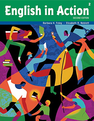 English in Action 2 (English in Action, Second Edition) (9781424049912) by Foley, Barbara H.; Neblett, Elizabeth R.