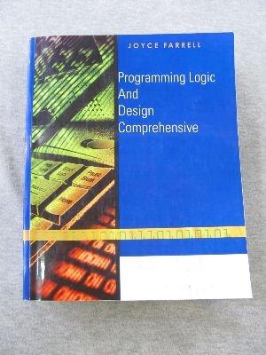 Programming Logic And Design Comprehensive: Joyce Farrell