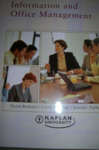 Information and Office Management Kaplan University: David Beskeen, Carol