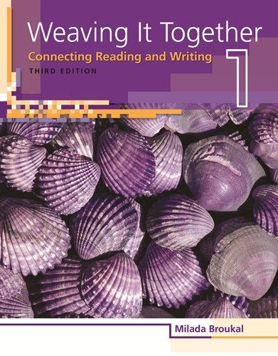 Weaving It Together 1: Connecting Reading and: Broukal, Milada