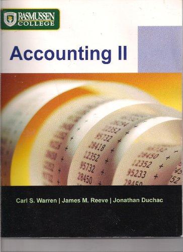 Accounting II - Rasmussen College: Carl S. Warren, James M. Reeve, Jonathan Duchac