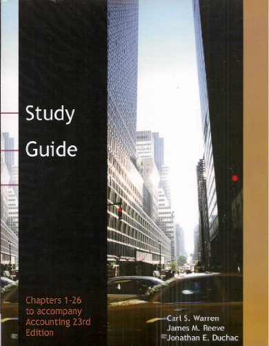 Study Guide, Chapters 1-26 to Accompany Accounting: Charles Warren, James
