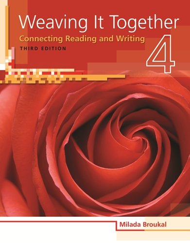 Weaving It Together 4: Connecting Reading and: Broukal, Milada