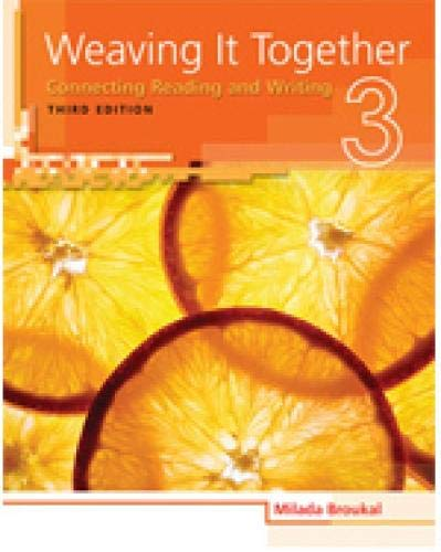Weaving It Together 3: Connecting Reading and: Broukal, Milada
