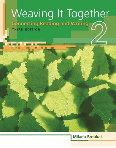 Weaving It Together 2: Connecting Reading and: Broukal, Milada