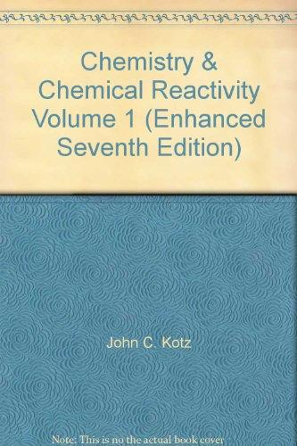 9781424070541: Chemistry & Chemical Reactivity Volume 1 (Enhanced Seventh Edition)