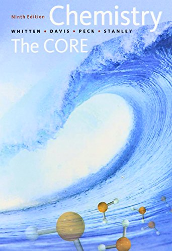 Chemistry: The Core: Kenneth W. Whitten,