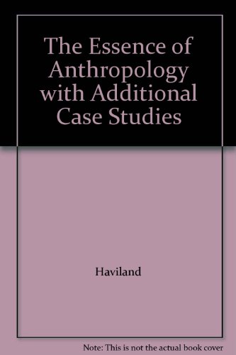 9781424075720: The Essence of Anthropology with Additional Case Studies