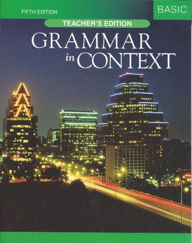 Grammar in Context Basic, Teacher's Edition: Elbaum, Sandra N.;