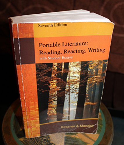 9781424082353: Portable Literature: Reading, Reacting, Writing/ 7th Edition/ with Student Essays