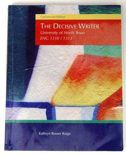 The Decisive Writer, Courseware Edition: Kathryn Rosser Raign