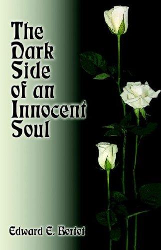 The Dark Side of an Innocent Soul: Bortot, Edward Elias