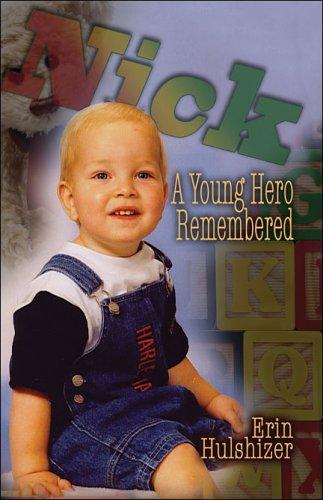 Nick: A Young Hero Remembered: Hulshizer, Erin