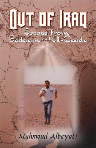 Out of Iraq: Escape from Saddam and Al-Qaeda: Mahmoud Albayati