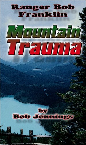 Ranger Bob Franklin: Mountain Trauma: Jennings, Bob